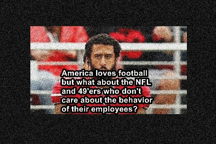 The Problem With Kaepernick is the 49'ers.